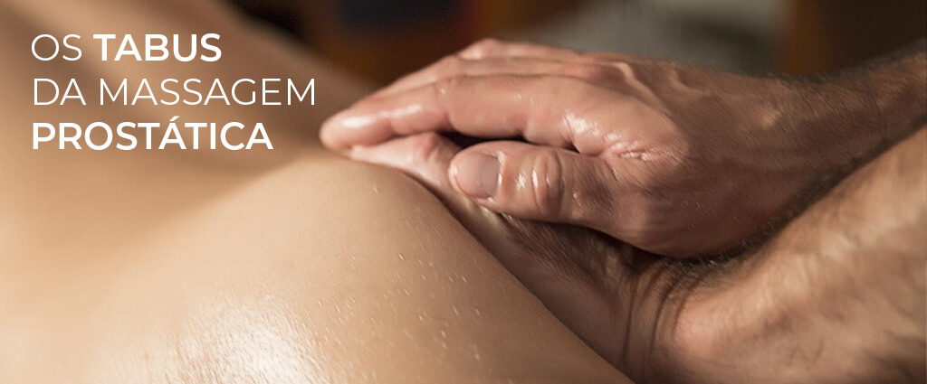 tabus da massagem prostatica